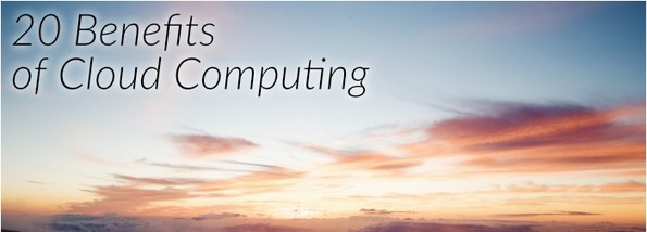 Why Switch To The Cloud? 20 Benefits of Cloud Computing